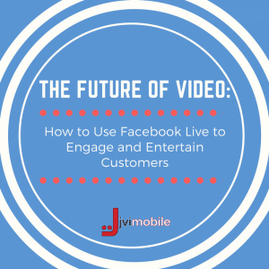 The Future of Video Marketing: How to Use Facebook Live to Engage and Entertain Customers