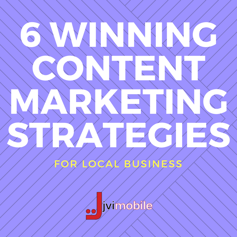 6 Winning Content Marketing Strategies for Local Business