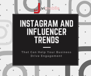 Instagram and Influencer Trends That Can Help Your Business Drive Engagement